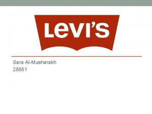 Sara AlMusharakh 28881 Meaning of the Levis as