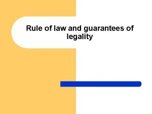 Rule of law and guarantees of legality Rule