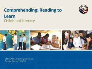 Comprehending Reading to Learn Childhood Literacy Office of