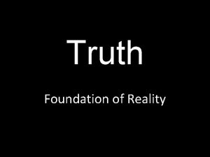 Truth Foundation of Reality Truth holding a mirror