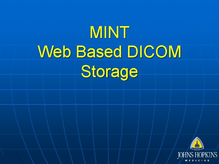 MINT Web Based DICOM Storage MINT Web Based