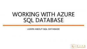 WORKING WITH AZURE SQL DATABASE LEARN ABOUT SQL