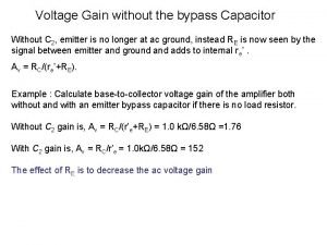 Voltage Gain without the bypass Capacitor Without C
