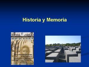 Historia y Memoria Historia vs Memoria El concepto