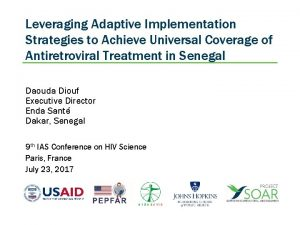 Leveraging Adaptive Implementation Strategies to Achieve Universal Coverage