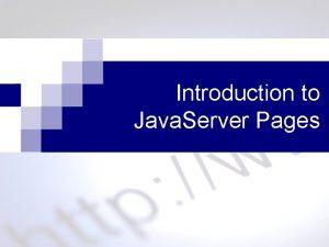 Introduction to Java Server Pages JSP and Servlet