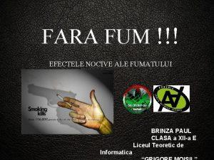 FARA FUM EFECTELE NOCIVE ALE FUMATULUI BRINZA PAUL