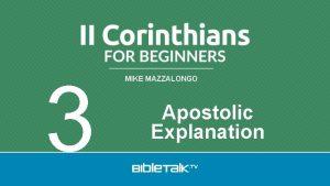 3 MIKE MAZZALONGO Apostolic Explanation II Corinthians Apostolic