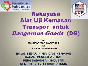 Rekayasa Alat Uji Kemasan Transpor untuk Dangerous Goods