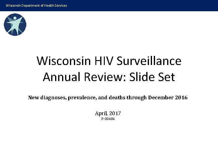 Wisconsin Department of Health Services Wisconsin HIV Surveillance