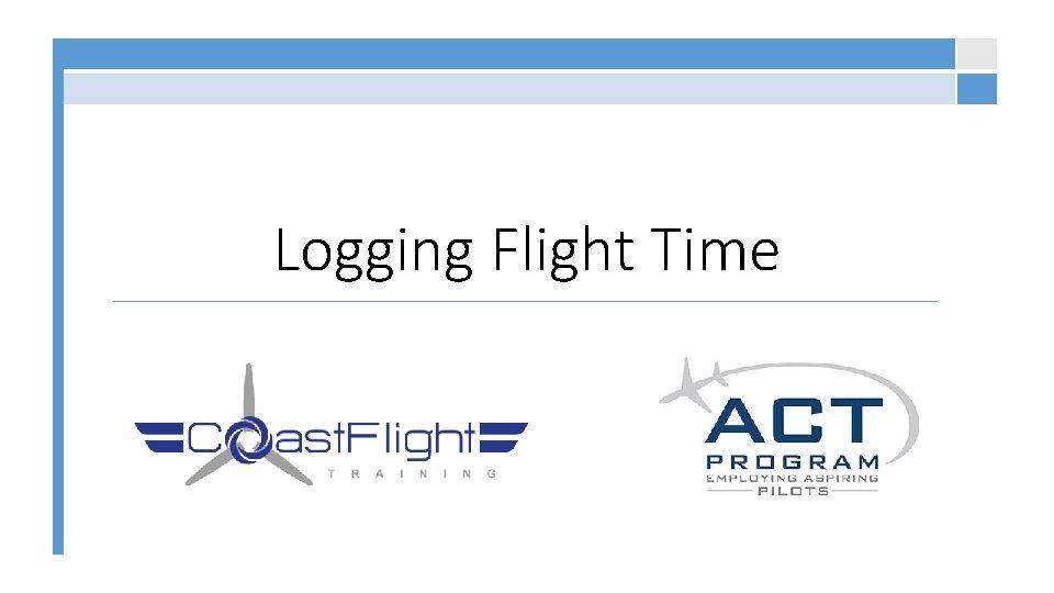 Logging Flight Time Logging Flight Time The all
