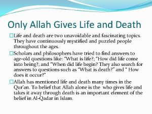 Only Allah Gives Life and Death Life and