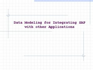Data Modeling for Integrating SAP with other Applications