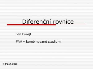 Diferenn rovnice Jan Forejt FAV kombinovan studium Plze
