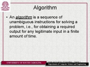 Algorithm An algorithm is a sequence of unambiguous