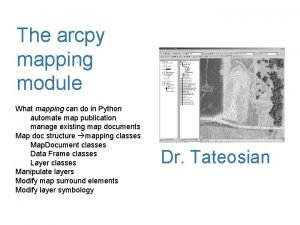 The arcpy mapping module What mapping can do