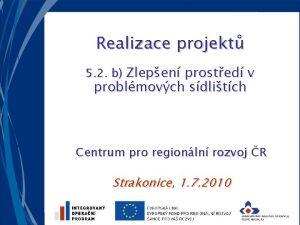 Realizace projekt 5 2 b Zlepen prosted v