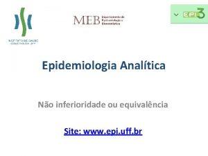 Epidemiologia Analtica No inferioridade ou equivalncia Site www