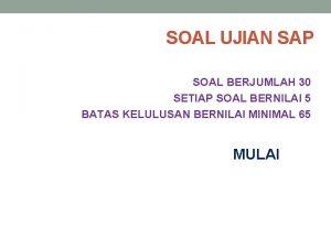 SOAL UJIAN SAP SOAL BERJUMLAH 30 SETIAP SOAL