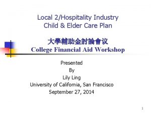 Local 2Hospitality Industry Child Elder Care Plan College