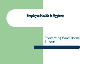 Employee Health Hygiene Preventing Food Borne Illness Employee