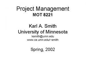 Project Management MOT 8221 Karl A Smith University