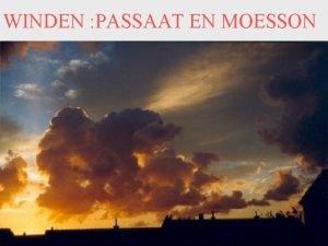 WINDEN PASSAAT EN MOESSON Overzicht zon is de