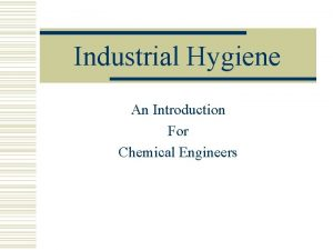 Industrial Hygiene An Introduction For Chemical Engineers Goal