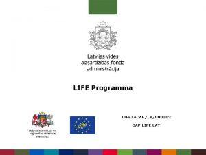 LIFE Programma LIFE 14 CAPLV000002 CAP LIFE LAT