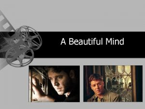 A Beautiful Mind A Beautiful Mind A Beautiful