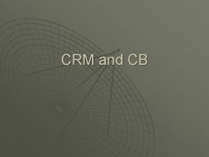 CRM and CB CRM and CB u There