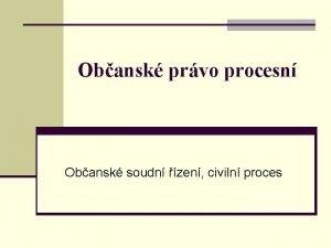 Obansk prvo procesn Obansk soudn zen civiln proces
