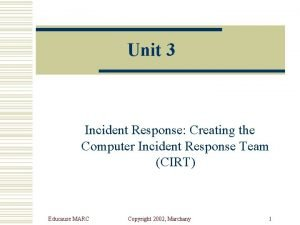 Unit 3 Incident Response Creating the Computer Incident