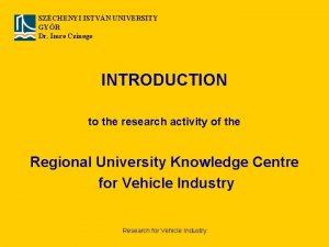 SZCHENYI ISTVN UNIVERSITY GYR Dr Imre Czinege INTRODUCTION
