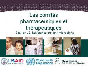 Les comits pharmaceutiques et thrapeutiques Session 13 Rsistance