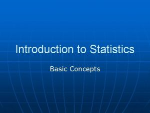 Introduction to Statistics Basic Concepts Intro to Statistics