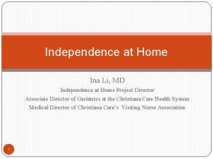 Independence at Home Ina Li MD Independence at