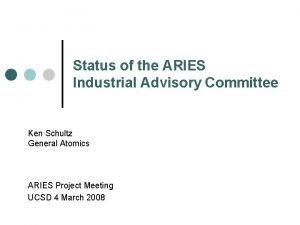 Status of the ARIES Industrial Advisory Committee Ken