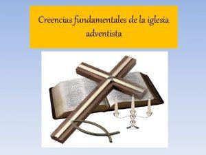 Creencias fundamentales de la iglesia adventista Doctrinas de