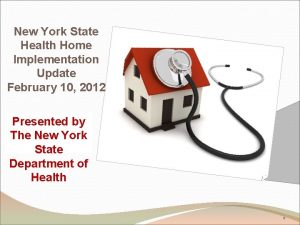 New York State Health Home Implementation Update February