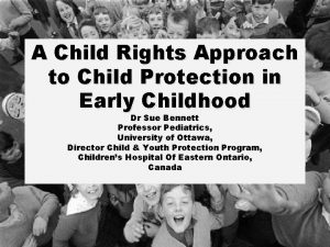A Child Rights Approach to Child Protection in