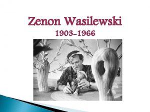 Zenon Wasilewski 1903 1966 Kino Zenona Wasilewskiego oscylowao