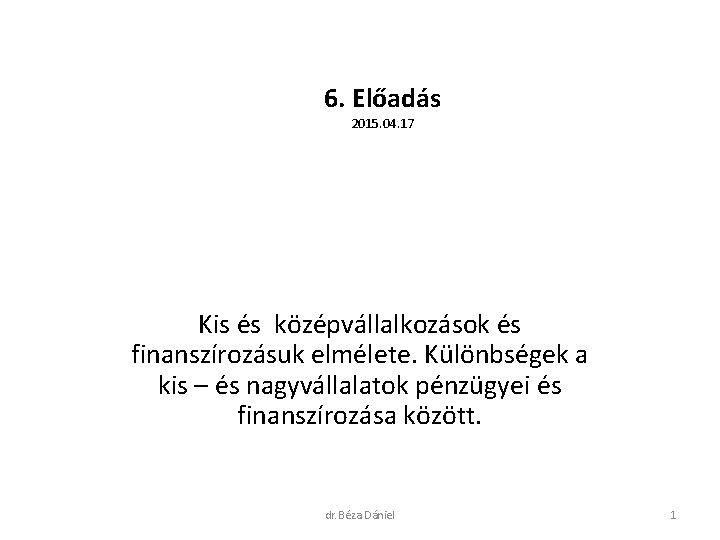6 Elads 2015 04 17 Kisvllalkozsok finanszrozsa pnzgyei