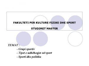 FAKULTETI PER KULTURE FIZIKE DHE SPORT STUDIMET MASTER