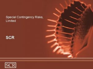 Special Contingency Risks Limited SCR Special Contingency Risks