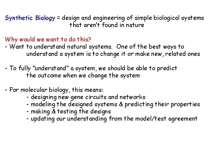 Synthetic Biology design and engineering of simple biological