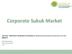 Corporate Sukuk Market Day Three World Bank Arab