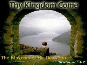 The Kingdom of His Dear Son Dave Walker