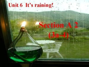 Unit 6 Its raining Section A 2 3