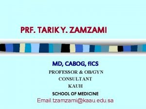PRF TARIK Y ZAMZAMI MD CABOG f ICS